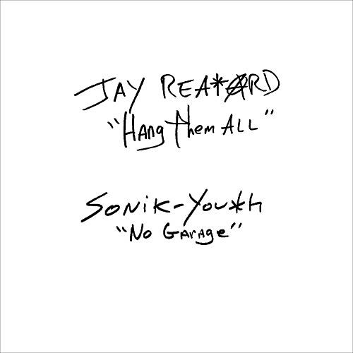 Alliance Jay Reatard / Sonic Youth - Hang Them All / No.Garage