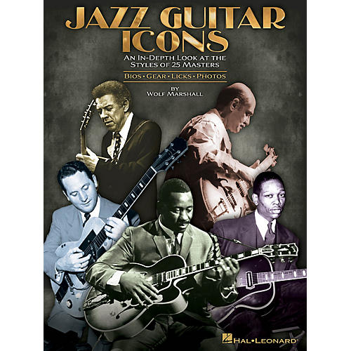 Hal Leonard Jazz Guitar Icons Guitar Educational Series Softcover Written by Wolf Marshall