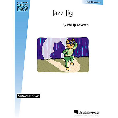 Hal Leonard Jazz Jig Piano Library Series by Phillip Keveren (Level Early Elem)