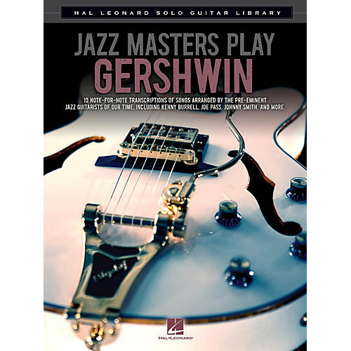 Hal Leonard Jazz Masters Play Gershwin (Hal Leonard Solo Guitar Library) Guitar Solo Series Softcover