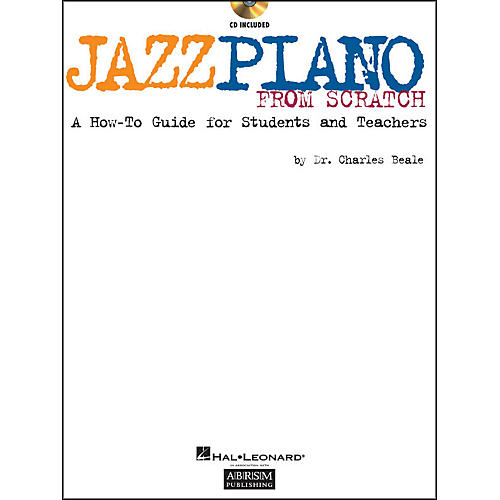 Hal Leonard Jazz Piano From Scratch Book/CD A How-To Guide for Students And Teachers