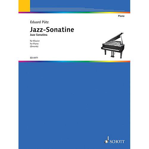 Schott Jazz Sonatina Schott Series Composed by Eduard Pütz Edited by Fritz Emonts