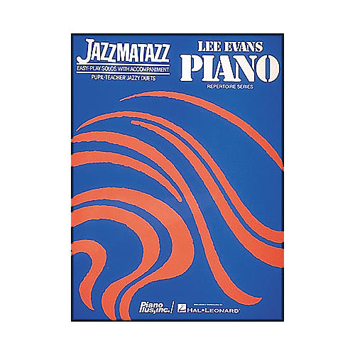 Hal Leonard Jazzmatazz by Lee Evans
