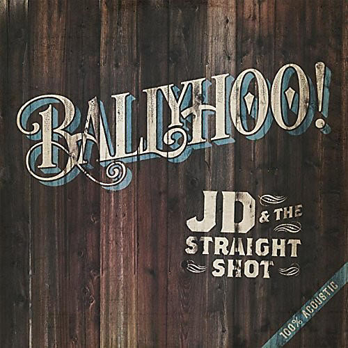 Alliance Jd & the Straight Shot - Ballyhoo!