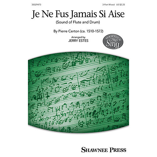 Shawnee Press Je ne fus jamais si aise (Together We Sing Series) 3-Part Mixed arranged by Jerry Estes