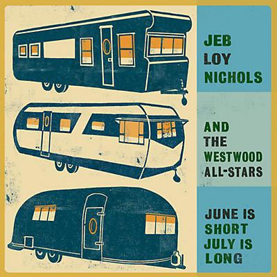 Jeb Loy Nichols - June Is Short July Is Long