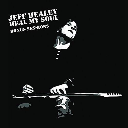 Alliance Jeff Healey - Heal My Soul: Bonus Sessions