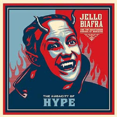 Alliance Jello Biafra & the Guantanamo School of Medicine - Audacity of Hype
