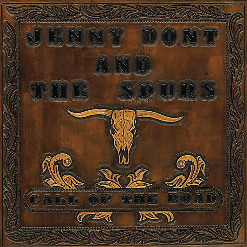 Alliance Jenny Don't & the Spurs - Call Of The Road