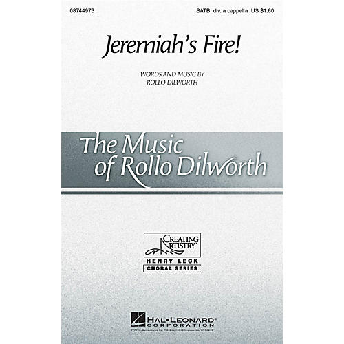 Hal Leonard Jeremiah's Fire! SATB DV A Cappella composed by Rollo Dilworth