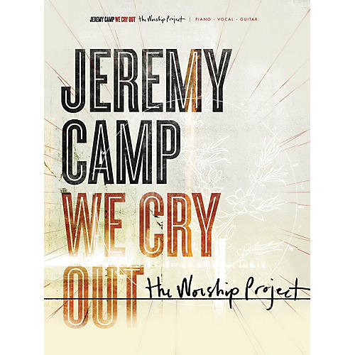 Hal Leonard Jeremy Camp - We Cry Out: The Worship Project PVG Songbook
