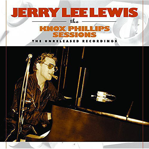 Alliance Jerry Lee Lewis - Knox Phillips Sessions: The Unreleased Recordings
