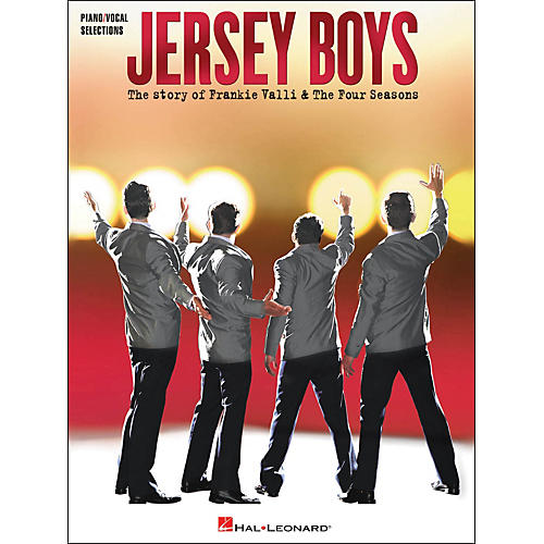 Hal Leonard Jersey Boys - The Story Of Frankie Valli & The Four Seasons arranged for piano, vocal, and guitar (P/V/G)