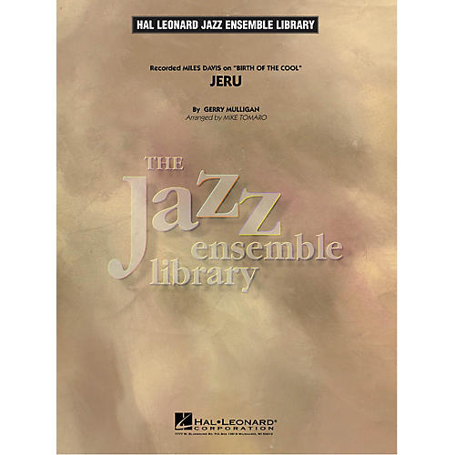Hal Leonard Jeru (from Birth of the Cool) Jazz Band Level 4 by Miles Davis Arranged by Mike Tomaro