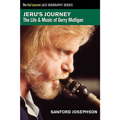 Hal Leonard Jeru's Journey (The Life & Music of Gerry Mulligan) Book Series Softcover Written by Sanford Josephson