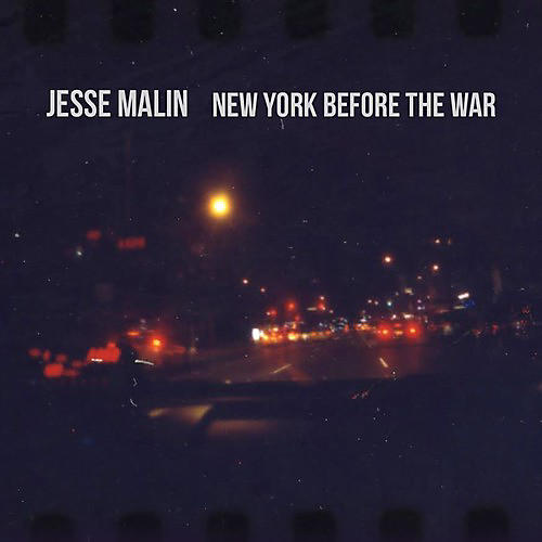 Alliance Jesse Malin - New York Before the War