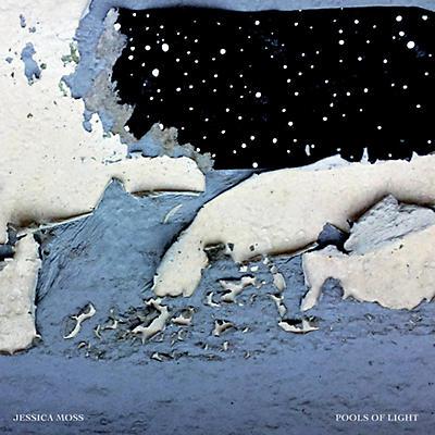 Jessica Moss - Pools Of Light