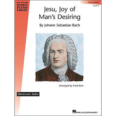 Hal Leonard Jesu, Joy Of Man's Desiring - J.S. Bach - Showcase Solo Level 5 Hal Leonard Student Piano Library by Fred Kern