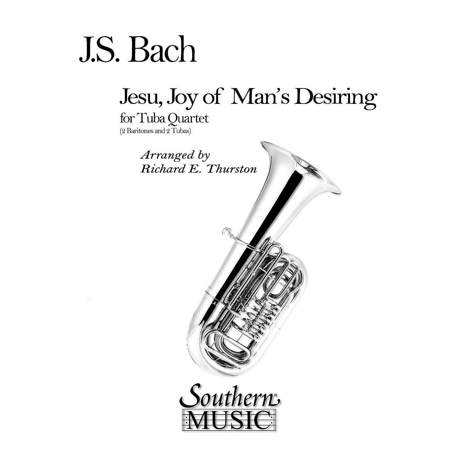 Southern Jesu, Joy of Man's Desiring (2 Euphoniums/2 Tubas) Southern Music Series Arranged by Richard E. Thurston
