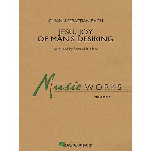 Hal Leonard Jesu, Joy of Man's Desiring Concert Band Level 2 Arranged by Samuel R. Hazo