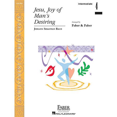 Faber Piano Adventures Jesu, Joy of Man's Desiring Faber Piano Adventures Series by Johann Sebastian Bach (Level Inter/Level 4)