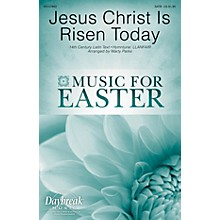 Daybreak Music Jesus Christ Is Risen Today SATB arranged by Marty Parks