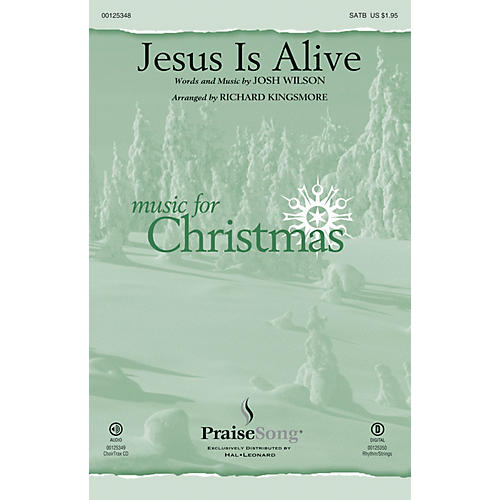 PraiseSong Jesus Is Alive CHOIRTRAX CD by Josh Wilson Arranged by Richard Kingsmore