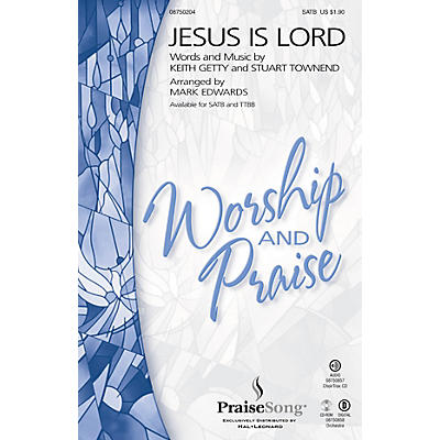 PraiseSong Jesus Is Lord SATB arranged by Mark Edwards