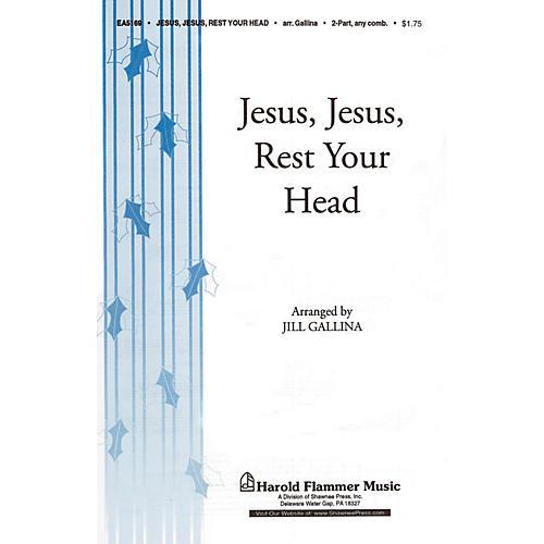 Shawnee Press Jesus, Jesus Rest Your Head 2-Part arranged by Jill Gallina