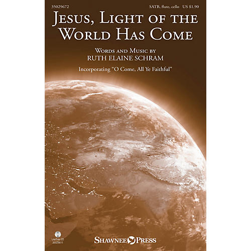 Shawnee Press Jesus, Light of the World Has Come SATB composed by Ruth Elaine Schram