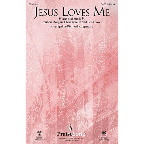 PraiseSong Jesus Loves Me CHOIRTRAX CD by Chris Tomlin Arranged by Richard Kingsmore