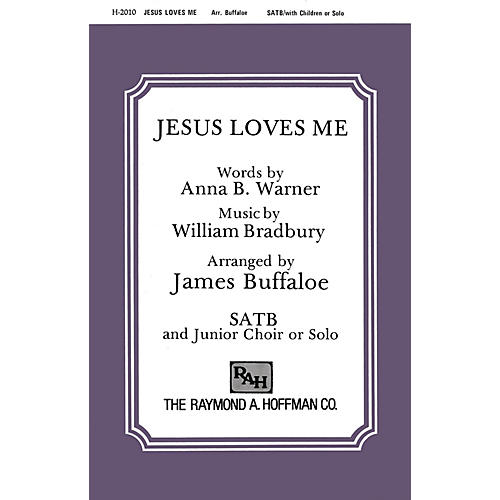 Fred Bock Music Jesus Loves Me SATB arranged by James Buffaloe