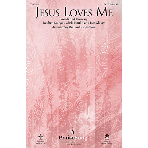 PraiseSong Jesus Loves Me SATB by Chris Tomlin arranged by Richard Kingsmore