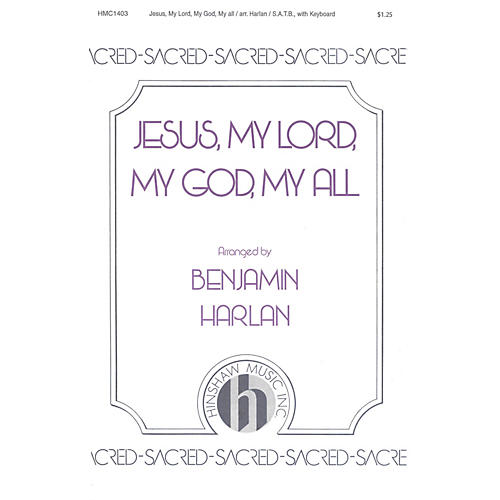 Hinshaw Music Jesus My Lord, My God, My All SATB arranged by Benjamin Harlan