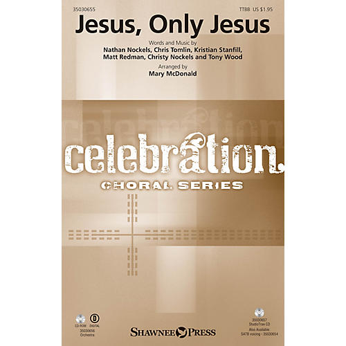 Shawnee Press Jesus, Only Jesus TTBB by Passion arranged by Mary McDonald