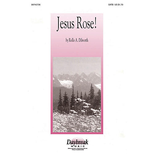 Daybreak Music Jesus Rose! SATB composed by Rollo Dilworth