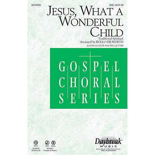 Daybreak Music Jesus, What a Wonderful Child CHOIRTRAX CD Arranged by Rollo Dilworth