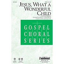 Daybreak Music Jesus, What a Wonderful Child SAB arranged by Rollo Dilworth