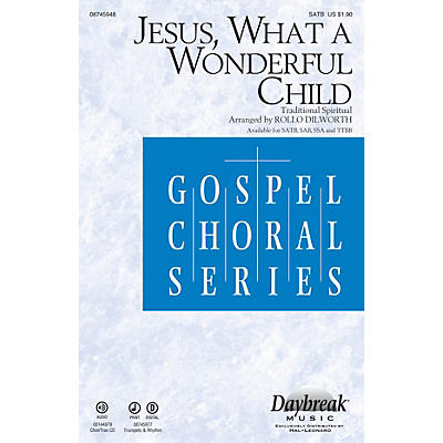 Daybreak Music Jesus, What a Wonderful Child SSA Arranged by Rollo Dilworth