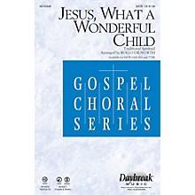 Daybreak Music Jesus, What a Wonderful Child TTBB Arranged by Rollo Dilworth