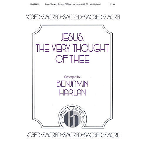 Hinshaw Music Jesus the Very Thought of Thee SATB arranged by Benjamin Harlan
