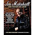 Marshall Jim Marshall - The Father of Loud Book thumbnail