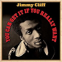 Jimmy Cliff - You Can Get It If You Really Want