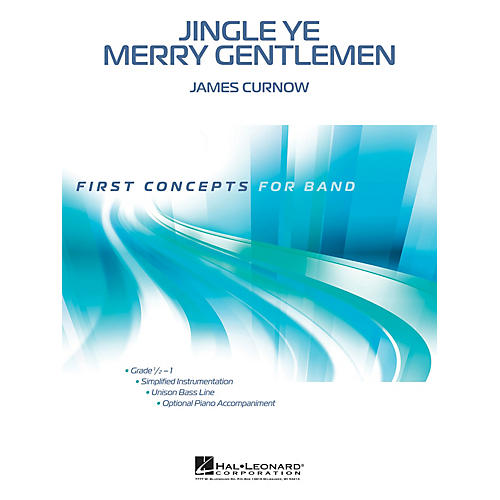 Hal Leonard Jingle Ye Merry Gentlemen Concert Band Level 1 Composed by James Curnow