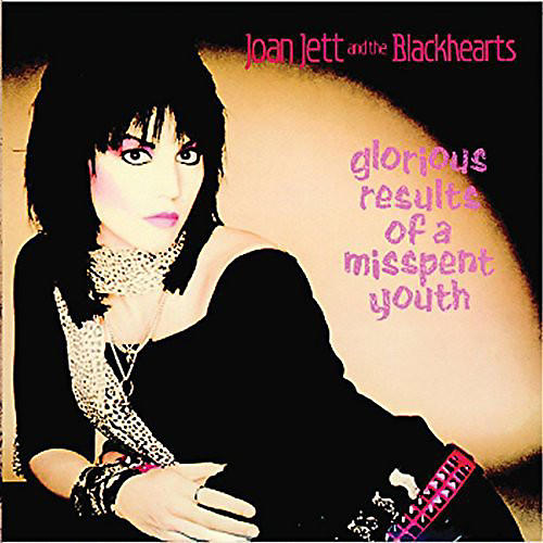 Alliance Joan Jett and the Blackhearts - Glorious Results of a Misspent Youth