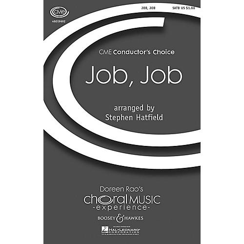Boosey and Hawkes Job, Job (CME Conductor's Choice) SATB a cappella arranged by Stephen Hatfield
