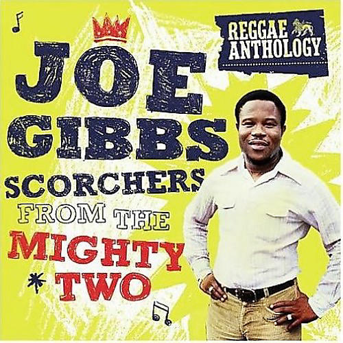Alliance Joe Gibbs - Scorchers From The Mighty Two