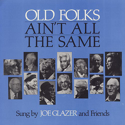 Alliance Joe Glazer - Old Folks Ain't All the Same