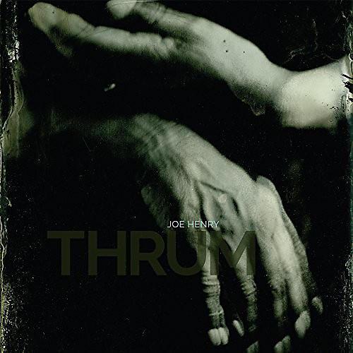 Alliance Joe Henry - Thrum