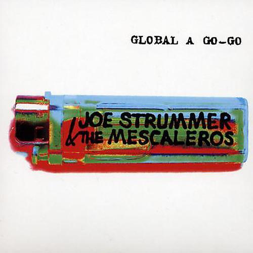 Alliance Joe Strummer and the Mescaleros - Global A Go-Go [Remastered] [Bonus CD]